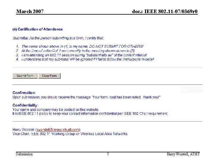 March 2007 Submission doc. : IEEE 802. 11 -07/0369 r 0 7 Harry Worstell,