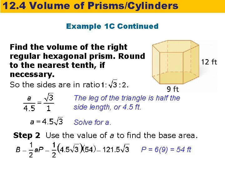 12. 4 Volume of Prisms/Cylinders Example 1 C Continued Find the volume of the
