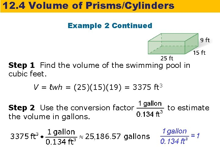 12. 4 Volume of Prisms/Cylinders Example 2 Continued Step 1 Find the volume of