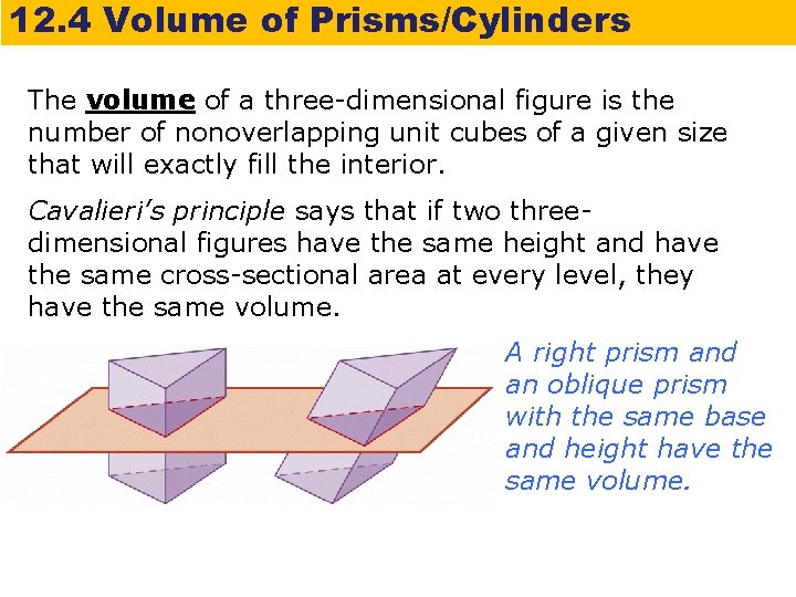 12. 4 Volume of Prisms/Cylinders The volume of a three-dimensional figure is the number