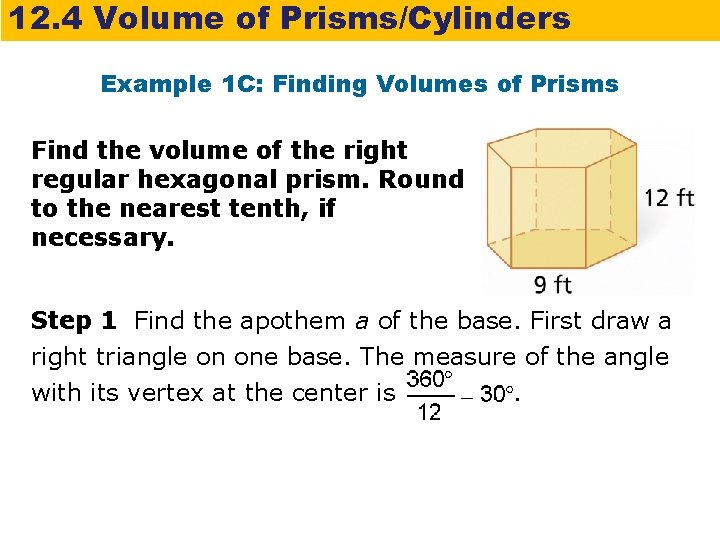 12. 4 Volume of Prisms/Cylinders Example 1 C: Finding Volumes of Prisms Find the