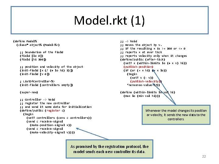 Model. rkt (1) (define Model% (class* object% (Model<%>) ; ; boundaries of the field