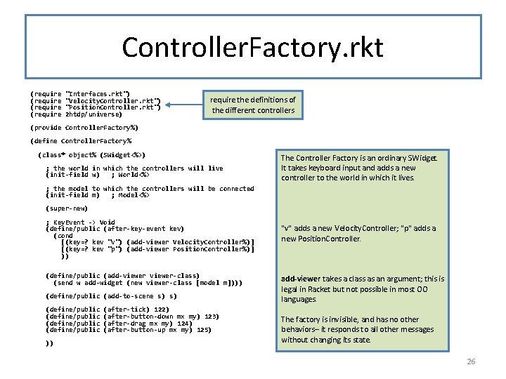 "Controller. Factory. rkt (require ""Interfaces. rkt"") ""Velocity. Controller. rkt"") ""Position. Controller. rkt"") 2 htdp/universe)"