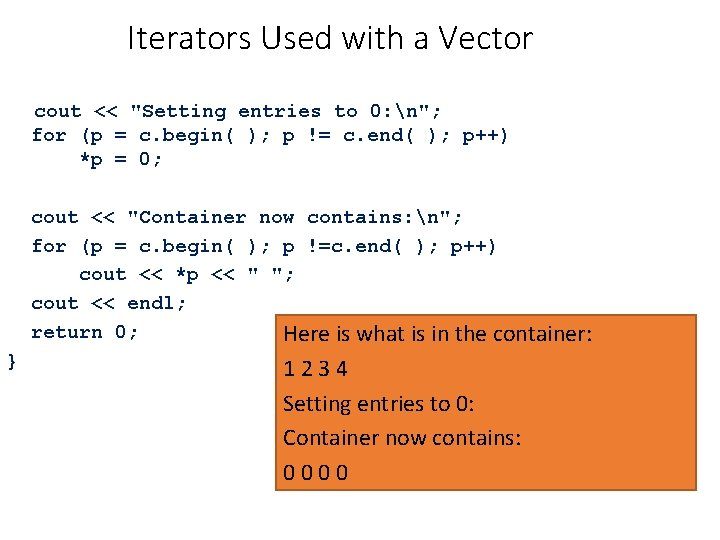"""Iterators Used with a Vector cout << """"Setting entries to 0: n""""; for (p"""