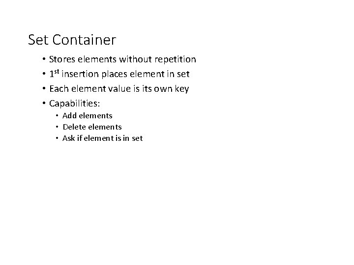 Set Container • Stores elements without repetition • 1 st insertion places element in
