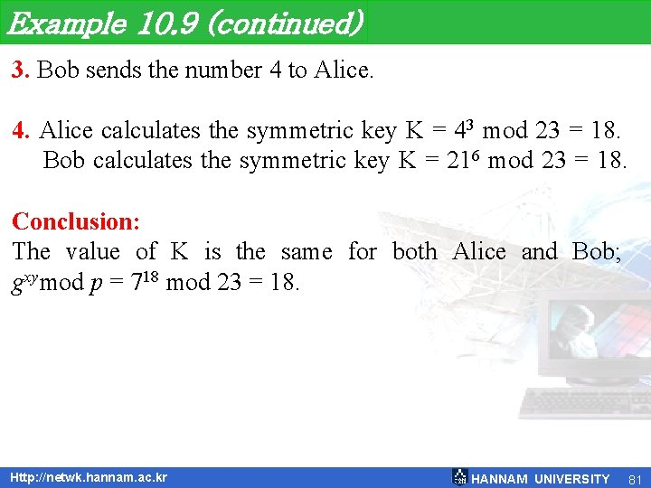 Example 10. 9 (continued) 3. Bob sends the number 4 to Alice. 4. Alice