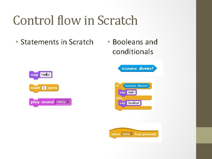 Control flow in Scratch • Statements in Scratch • Booleans and conditionals