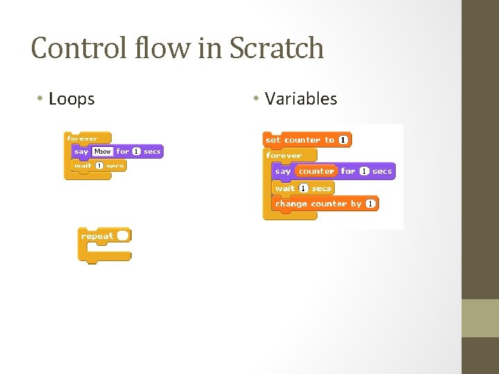 Control flow in Scratch • Loops • Variables