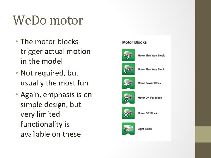 We. Do motor • The motor blocks trigger actual motion in the model •