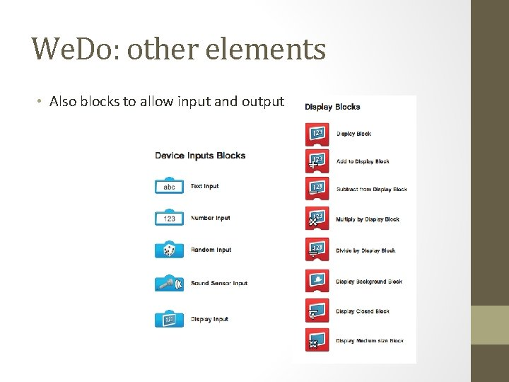 We. Do: other elements • Also blocks to allow input and output