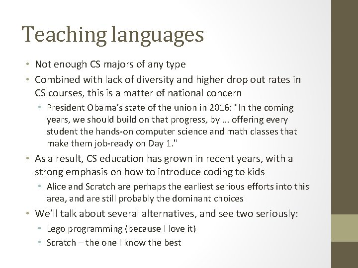 Teaching languages • Not enough CS majors of any type • Combined with lack