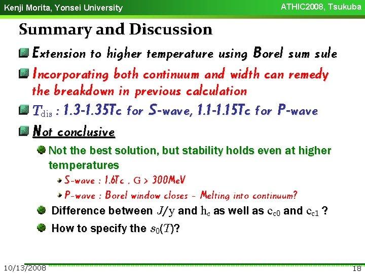 Kenji Morita, Yonsei University ATHIC 2008, Tsukuba Summary and Discussion Extension to higher temperature