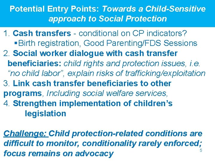 Potential Entry Points: Towards a Child-Sensitive approach to Social Protection 1. Cash transfers -