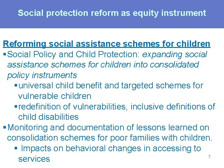 Social protection reform as equity instrument Reforming social assistance schemes for children §Social Policy