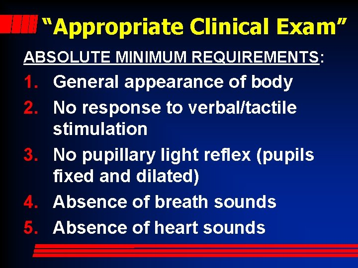 """""""Appropriate Clinical Exam"""" ABSOLUTE MINIMUM REQUIREMENTS: 1. General appearance of body 2. No response"""
