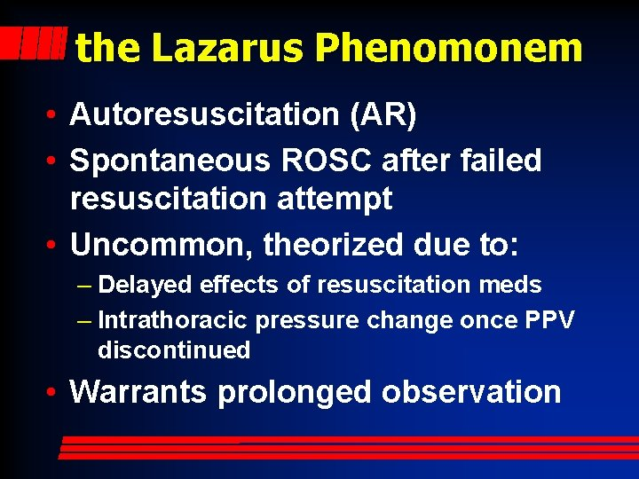 the Lazarus Phenomonem • Autoresuscitation (AR) • Spontaneous ROSC after failed resuscitation attempt •