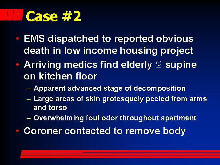 Case #2 • EMS dispatched to reported obvious death in low income housing project