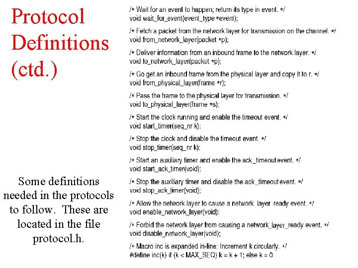 Protocol Definitions (ctd. ) Some definitions needed in the protocols to follow. These are