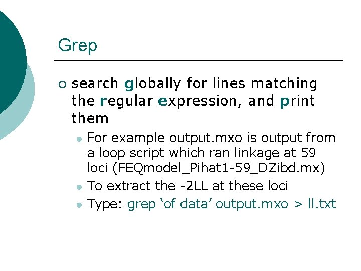 Grep ¡ search globally for lines matching the regular expression, and print them l