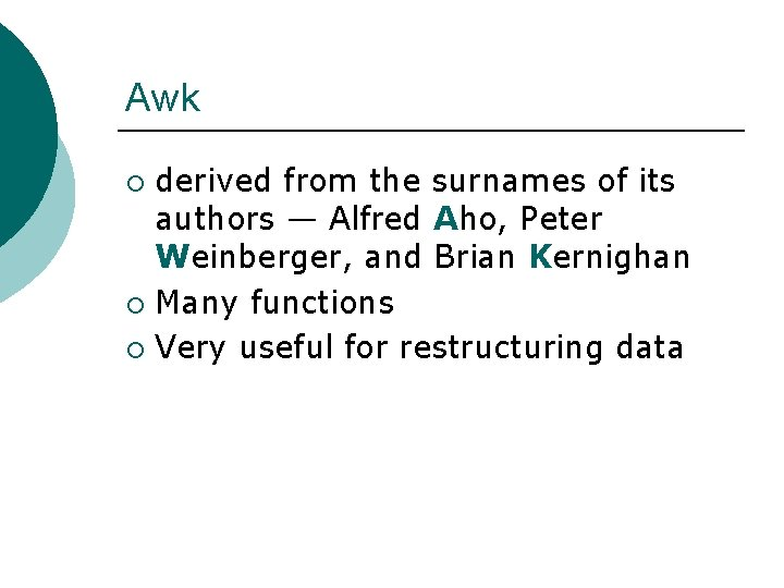 Awk derived from the surnames of its authors — Alfred Aho, Peter Weinberger, and