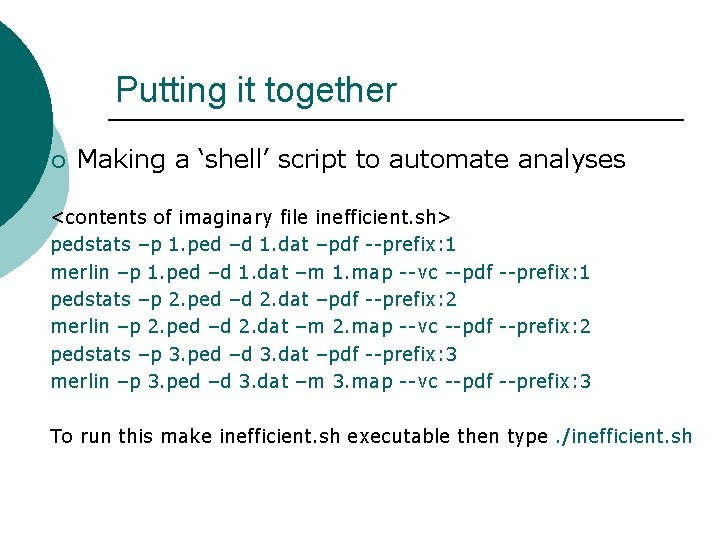 Putting it together ¡ Making a 'shell' script to automate analyses <contents of imaginary