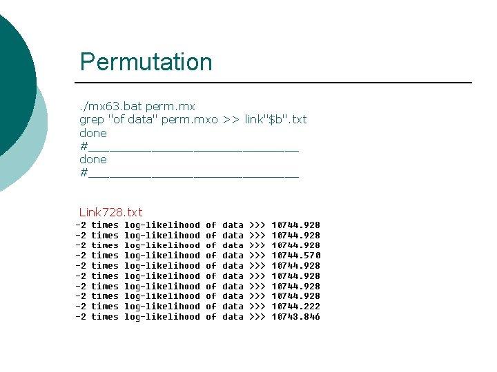 """Permutation. /mx 63. bat perm. mx grep """"of data"""" perm. mxo >> link""""$b"""". txt"""