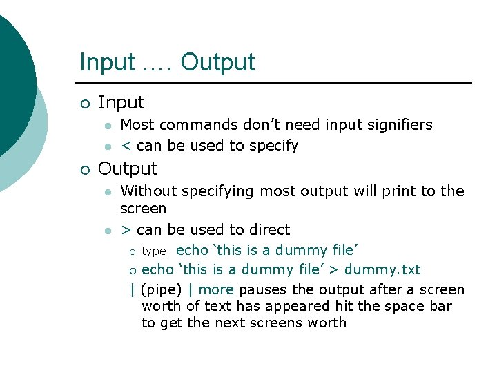 Input …. Output ¡ Input l l ¡ Most commands don't need input signifiers