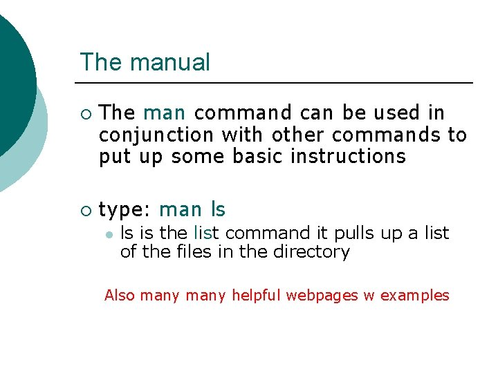 The manual ¡ ¡ The man command can be used in conjunction with other