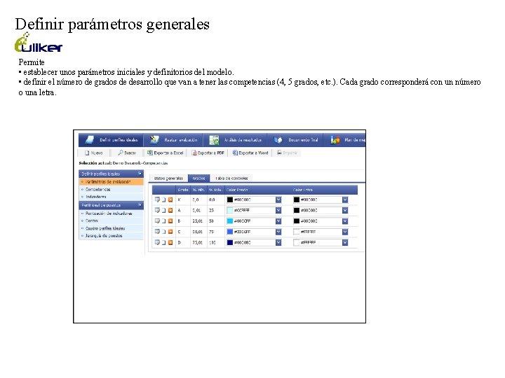 Definir parámetros generales Permite • establecer unos parámetros iniciales y definitorios del modelo. •