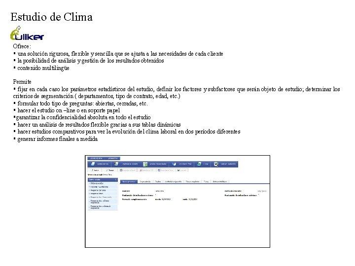 Estudio de Clima Ofrece: § una solución rigurosa, flexible y sencilla que se ajusta