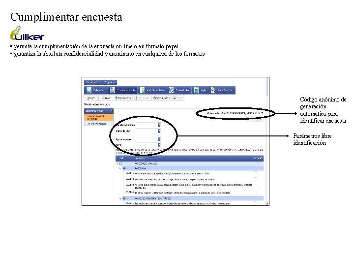 Cumplimentar encuesta • permite la cumplimentación de la encuesta on-line o en formato papel
