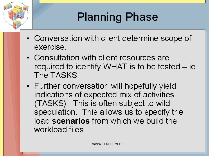 Planning Phase • Conversation with client determine scope of exercise. • Consultation with client