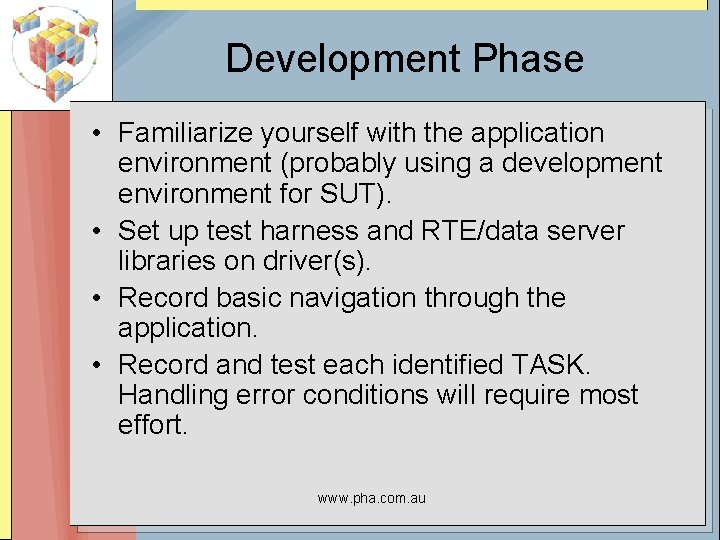 Development Phase • Familiarize yourself with the application environment (probably using a development environment