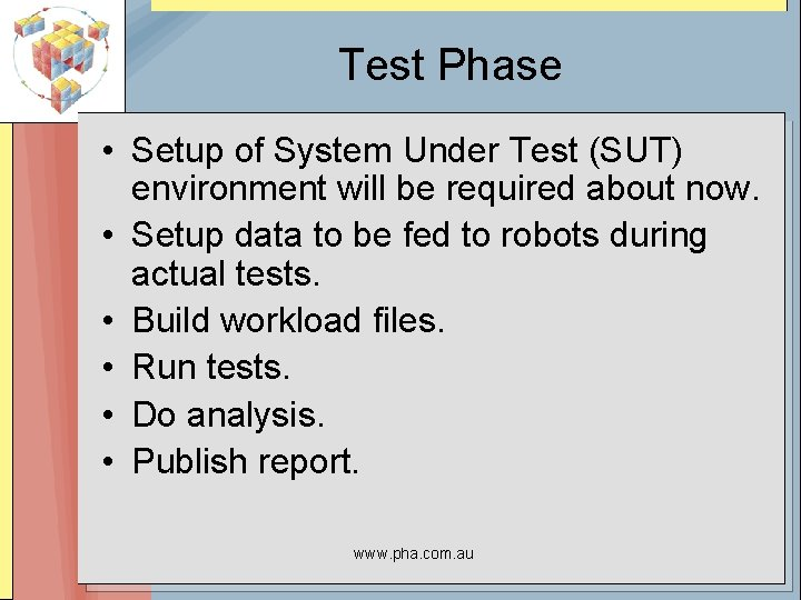 Test Phase • Setup of System Under Test (SUT) environment will be required about