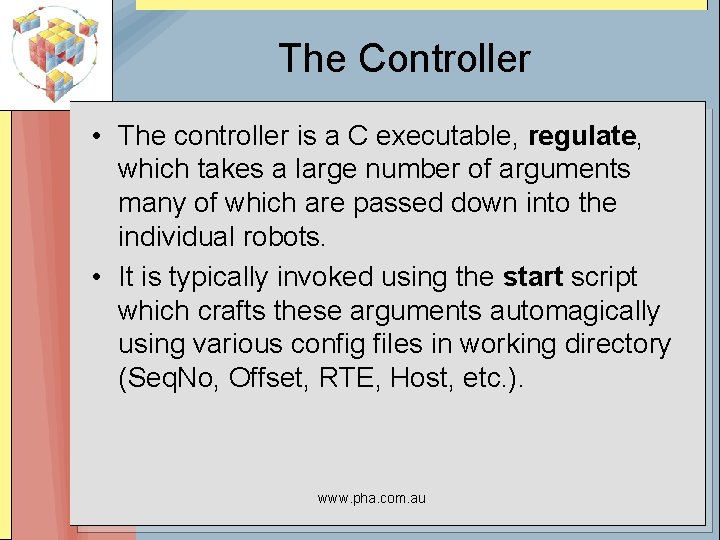 The Controller • The controller is a C executable, regulate, which takes a large