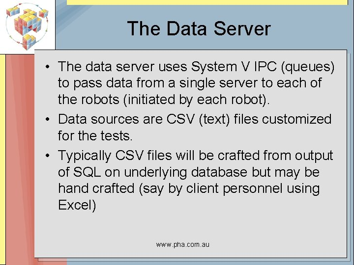 The Data Server • The data server uses System V IPC (queues) to pass