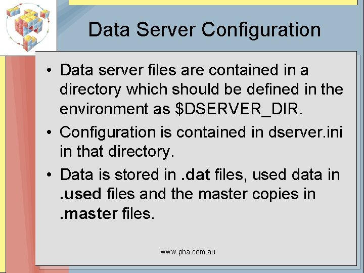 Data Server Configuration • Data server files are contained in a directory which should