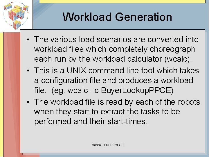 Workload Generation • The various load scenarios are converted into workload files which completely