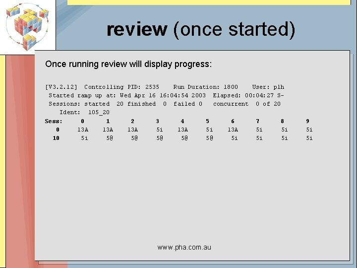 review (once started) Once running review will display progress: [V 3. 2. 12] Controlling