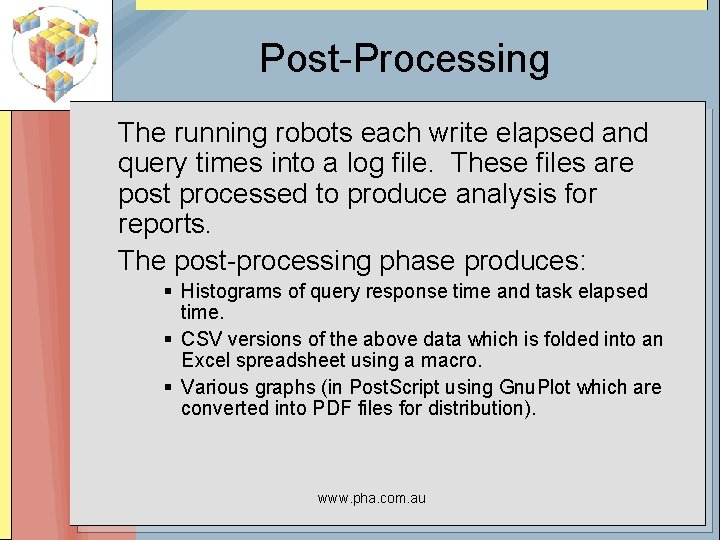 Post-Processing The running robots each write elapsed and query times into a log file.