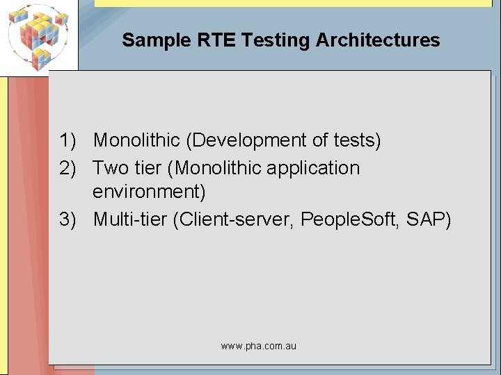 Sample RTE Testing Architectures 1) Monolithic (Development of tests) 2) Two tier (Monolithic application