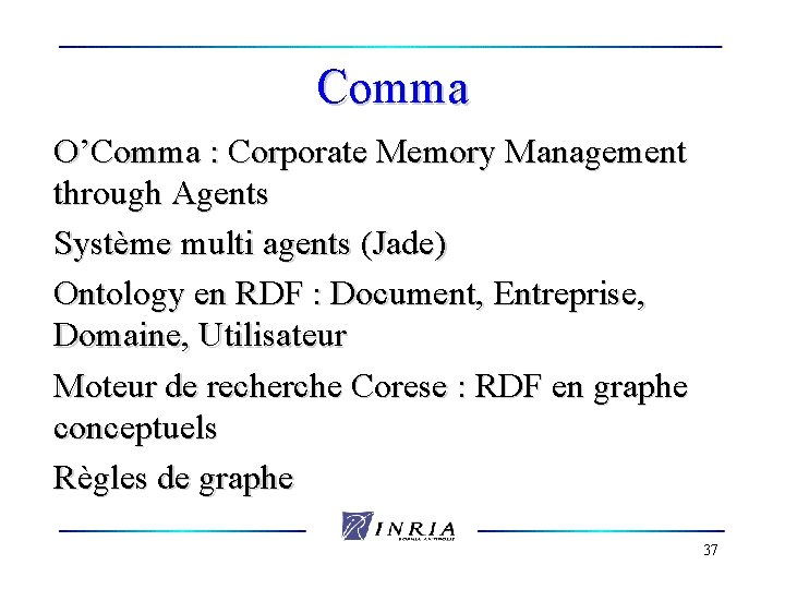 Comma O'Comma : Corporate Memory Management through Agents Système multi agents (Jade) Ontology en