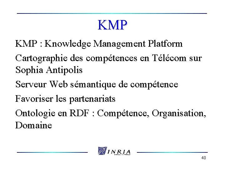 KMP : Knowledge Management Platform Cartographie des compétences en Télécom sur Sophia Antipolis Serveur