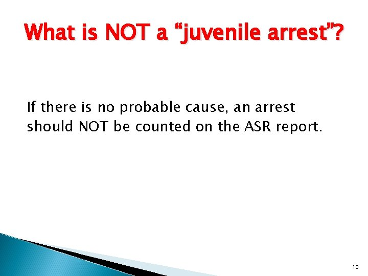 """What is NOT a """"juvenile arrest""""? If there is no probable cause, an arrest"""