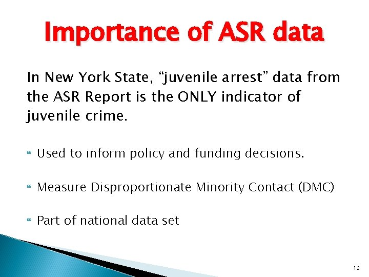 """Importance of ASR data In New York State, """"juvenile arrest"""" data from the ASR"""