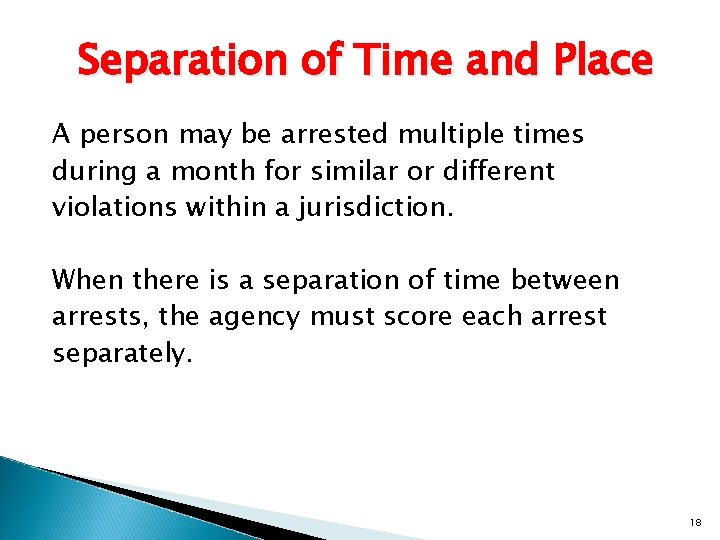 Separation of Time and Place A person may be arrested multiple times during a