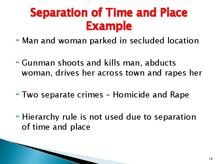 Separation of Time and Place Example Man and woman parked in secluded location Gunman