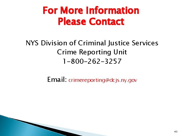 For More Information Please Contact NYS Division of Criminal Justice Services Crime Reporting Unit