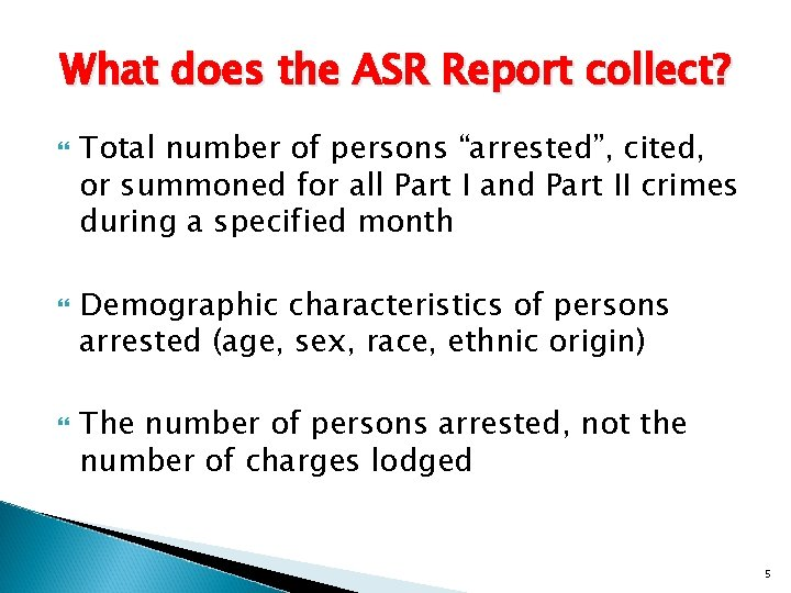 """What does the ASR Report collect? Total number of persons """"arrested"""", cited, or summoned"""
