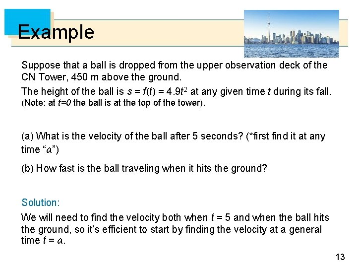 Example Suppose that a ball is dropped from the upper observation deck of the